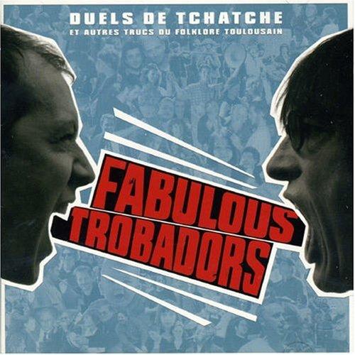 fabulous_troubadors_duels_de_tchatche